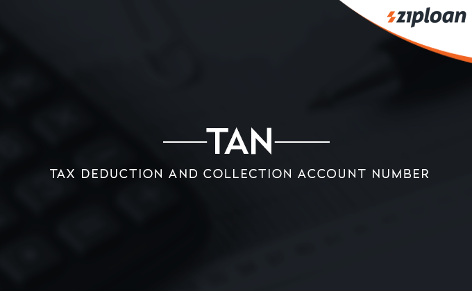 TAN - Tax Deduction and Collection Account Number